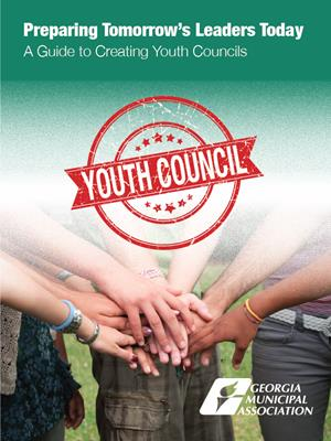 Preparing Tomorrow's Leaders Today: A Guide to Creating Youth Councils
